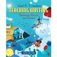 Teaching Writing : Balancing Process and Product
