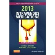 Intravenous Medications 2013: A Handbook for Nurses and Health Professionals