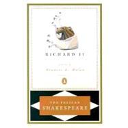 King Richard II - Shakespeare, William (Author); Braunmuller, A. R. (Editor); Orgel, Stephen (Editor)