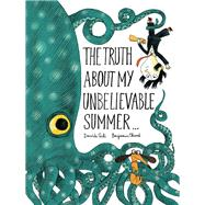 The Truth About My Unbelievable Summer... 9781452144832R