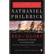Sea of Glory : America's Voyage of Discovery, The U.S. Exploring Expedition, 1838-1842