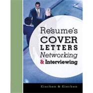 Resumes, Cover Letters, Networking, and Interviewing, 3rd Edition