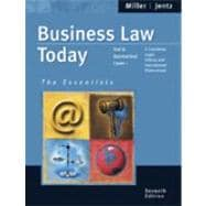 Business Law Today: The Essentials Text & Summarized Cases--E-Commerce, Legal, Ethical And International Environment