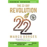 The 22-Day Revolution The Plant-Based Program That Will Transform Your Body, Reset Your Habits, and Change Your Life