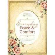 Everyday Peace & Comfort: A Daily Devotional for Women 9781634094849R