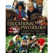 Educational Psychology : Theory and Practice, MyLabSchool Edition