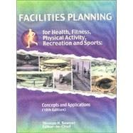 Facilities Planning for Health, Fitness, Physical Activity, Recreation and  Sports