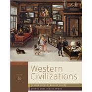 Western Civilizations: Their History & Their Culture (17th Edition) (Vol. B)