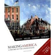 Making America to 1877 Vol. 1 : A History of the United States