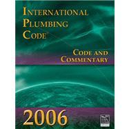 2006 International Plumbing Code: Code & Commentary