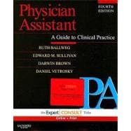 Physician Assistant : A Guide to Clinical Practice