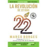 La revoluci  n de 22 d  as: El programa a base de plantas que transforma tu cuerpo, reajusta tus h  bitos, y cambia tu vida