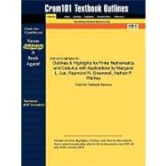 Outlines and Highlights for Finite Mathematics and Calculus with Applications by Margaret L Lial, Raymond N Greenwell, Nathan P Ritchey, Isbn : 978032