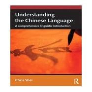 Understanding the Chinese Language: A Comprehensive Linguistic Introduction 9780415634861R