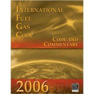2006 International Fuel Gas Code: Code & Commentary