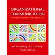 Organizational Communication : Balancing Creativity and Constraint