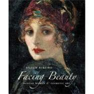 Facing Beauty : Painted Women and Cosmetic Art