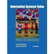 Information Systems Today : Why IS Matters