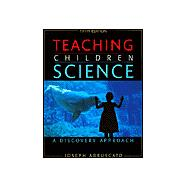 PACKAGE: Teaching Children Science: A Discovery Approach (PKG)