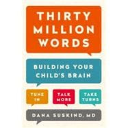 Thirty Million Words How to Build Your Child's Brain