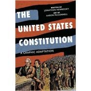 The United States Constitution; A Graphic Adaptation