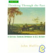 Thinking Through the Past: A Critical Thinking Approach to American U.S. History: To 1877