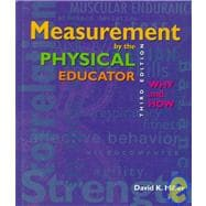 Measurement by the Physical Educator : Why and How