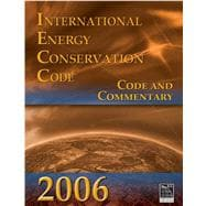 2006 International Energy Conservation Code: Code and Commentary