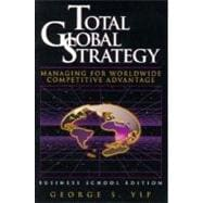 Total Global Strategy: Managing for Worldwide Competitive Advantage/Business School Edition