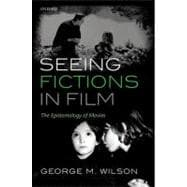 Seeing Fictions in Film The Epistemology of Movies