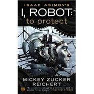 Isacc Asimov's I, Robot: To Protect