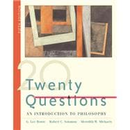 Twenty Questions An Introduction to Philosophy (with InfoTrac)