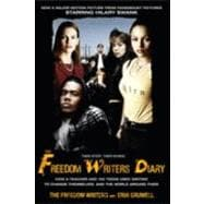 Freedom Writers Diary : How a Teacher and 150 Teens Used Writing to Change Themselves and the World Around Them