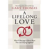 A Lifelong Love What If Marriage Is about More Than Just Staying Together?