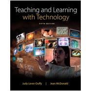Teaching and Learning with Technology, Fifth Edition