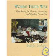 Words Their Way : Word Study for Phonics, Vocabulary and Spelling Instruction