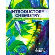 Introductory Chemistry: Concepts and Critical Thinking, 7/e