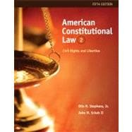 American Constitutional Law Civil Rights and Liberties, Volume II
