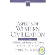 Aspects of Western Civilization, Volume I: Problems and Sources in History