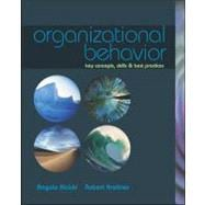 Organizational Behavior : Key Concepts, Skills and Best Practices