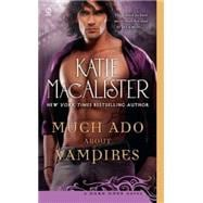 Much Ado about Vampires : A Dark Ones Novel