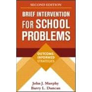 Brief Intervention for School Problems, Second Edition Outcome-Informed Strategies