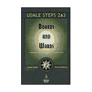 Boards and Wards: A Review for the Usmle Step 2 & 3