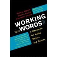 Working with Words : A Handbook for Media Writers and Editors