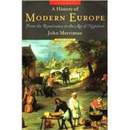 A History Of Modern Europe: From the Renaissance to the Age of Napoleon