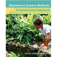 Elementary Science Methods A Constructivist Approach (with CD-ROM and InfoTrac)