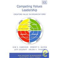 Competing Values Leadership : Creating Value in Organizations