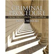 Criminal Procedure From First Contact to Appeal