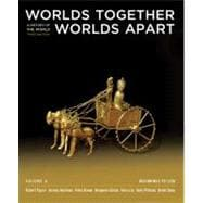 Worlds Together, Worlds Apart Vol. A : A History of the World - Beginnings to 1200