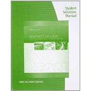 Student Solutions Manual for Tan�s Applied Calculus for the Managerial, Life, and Social Sciences: A Brief Approach, 10th